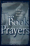 The Book of Prayers: A Man's Guide to Reaching God - Stephen L. Shanklin, W. Terry Whalin