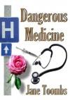 Dangerous Medicine - Jane Toombs