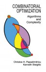 Combinatorial Optimization: Algorithms and Complexity - Christos H. Papadimitriou, Kenneth Steiglitz