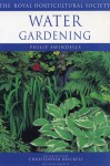 Water Gardening - Philip Swindells, The Royal Horticultural Society, Christopher Brickell