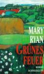 Grünes Feuer: Die Frauen von Glenallen - Mary Ryan, Christine Strüh, Sonja Schuhmacher