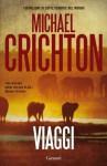 Viaggi (Garzanti Narratori) (Italian Edition) - Michael Crichton, Caterina Ranchetti