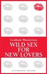 Wild Sex for New Lovers - Graham Masterton