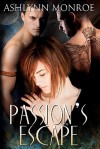 Passion's Escape - Ashlynn Monroe