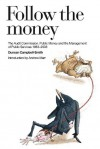 Follow the Money: A History of the Audit Commission - Duncan Campbell-Smith, Andrew Marr