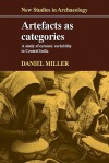 Artefacts as Categories: A Study of Ceramic Variability in Central India - Daniel Miller