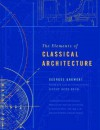 The Elements of Classical Architecture - Georges Gromort, Henry Hope Reed