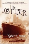 The Lost Liner - Robert Cromie, Diarmuid Kennedy