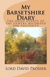 My Barsetshire Diary: The Daily Events of the Gentry Recorded for Posterity - David Prosser