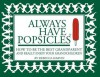 Always Have Popsicles: The Handbook to Help You Be the Best Grandparent and Really Enjoy Your Grandchildren - Rebecca Harvin