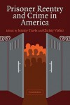Prisoner Reentry and Crime in America (Cambridge Studies in Criminology) - Jeremy Travis