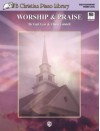 WB Christian Piano Library: Worship & Praise, Book & General MIDI Disk - Gail Lew, Chris Lobdell