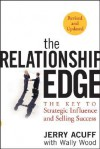 The Relationship Edge: The Key to Strategic Influence and Selling Success - Jerry Acuff, Wallace Wood