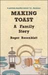 Making Toast: A Family Story - Rosenblatt