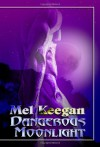 Dangerous Moonlight - Mel Keegan