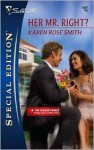 Her Mr. Right? - Karen Rose Smith