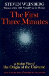 The First Three Minutes: A Modern View Of The Origin Of The Universe - Steven Weinberg