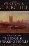 A History of the English Speaking Peoples: One volume abridgement - Winston Churchill