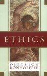 Ethics (Dietrich Bonhoeffer Works, Vol. 6) - Dietrich Bonhoeffer