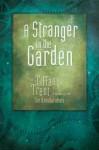 A Stranger in the Garden - Tiffany Trent
