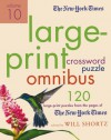 The New York Times Large-Print Crossword Puzzle Omnibus Volume 10: 120 Large-Print Puzzles from the Pages of The New York Times - Will Shortz
