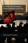 The Political Economy of Global Capitalism and Crisis - Bill Dunn