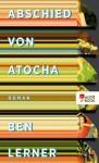 Abschied von Atocha (German Edition) - Ben Lerner, Nikolaus Stingl