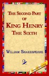 The Second Part of King Henry the Sixth - 1st World Library, William Shakespeare