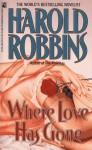 Where Love HS Gone - Harold Robbins