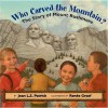 Who Carved the Mountain?: The Story of Mount Rushmore - Jean L. S. Patrick, Renée Graef