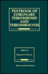 Textbook of Coronary Thrombosis and Thrombolysis - Richard C. Becker
