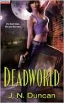 Deadworld (Jackie Rutledge #1) - J.N. Duncan