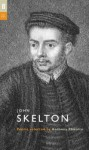 John Skelton (Poet to Poet) - John Skelton, Anthony Thwaite