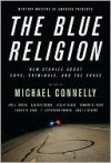 The Blue Religion - Mystery Writers of America, Michael Connelly, Edward D. Hoch, Laurie R. King
