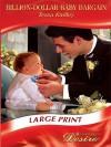 Billion Dollar Baby Bargain (Mills & Boon Largeprint Desire) - Tessa Radley
