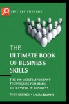 The Ultimate Book of Business Skills: The 100 Most Important Techniques for Being Successful in Business - Laura Brown