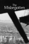 The Misbegotten - Paul Jentz