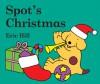 Spot's Christmas board book - Eric Hill