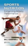 Sports Nutrition: Enhancing Athletic Performance - Bill Campbell