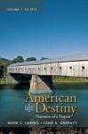 American Destiny: Narrative of a Nation, Volume 1 (4th Edition) - Mark C. Carnes, John A. Garraty