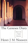 The Genesee Diary: Report From A Trappist Monastery - Henri J.M. Nouwen