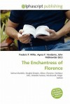 The Enchantress of Florence - Agnes F. Vandome, John McBrewster, Sam B Miller II