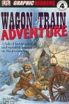 Wagon Train Adventure - John Kelly, Kate Simkins