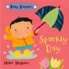 Sparkly Day (Board Book) - Helen Stephens
