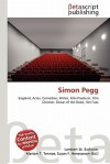Simon Pegg - Lambert M. Surhone, Susan F. Marseken
