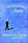 Ég vildi að ég kynni að dansa - Guðmundur Andri Thorsson