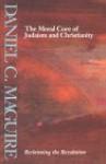 Moral Core Judsm and Chrstnty - Daniel C. Maguire