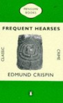 Frequent Hearses - Edmund Crispin, Philip Bird