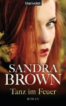 Tanz im Feuer - Sandra Brown, Christoph Göhler