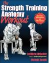 Strength Training Anatomy Workout, The - Frédéric Delavier, Michael Gundill